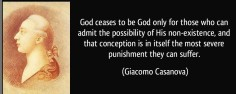 quote-god-ceases-to-be-god-only-for-those-who-can-admit-the-possibility-of-his-non-existence-and-that-giacomo-casanova-33212